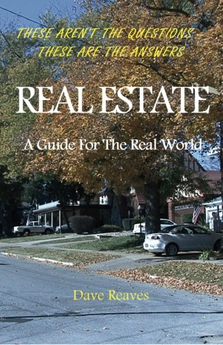 Real Estate: A Guide For The Real World
