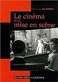 echange, troc Jacques Aumont - Le cinéma et la mise en scène