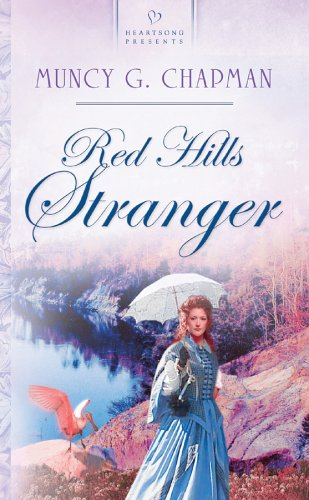 Red Hills Stranger: Florida Brides Series #2 (Heartsong Presents #556), Muncy G. Chapman