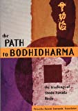 img - for The Path to Bodhidharma: The Teachings of Shodo Harada Roshi (Tuttle Library of Enlightenment) book / textbook / text book