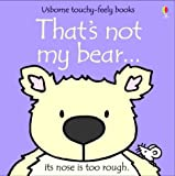 Fiona Watt That's Not My Bear (Touchy-Feely Board Books)