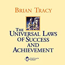 The Universal Laws of Success and Achievement Audiobook by Brian Tracy Narrated by Brian Tracy