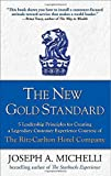 img - for The New Gold Standard: 5 Leadership Principles for Creating a Legendary Customer Experience Courtesy of the Ritz-Carlton Hotel Company by Michelli, Joseph 1st edition (2008) Hardcover book / textbook / text book
