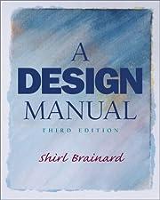 A Design Manual by Shirley J. Brainard