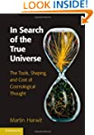 In Search of the True Universe: The T...