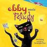 Ebby Meets Felicity