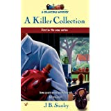A Killer Collection: A Collectible Mystery ~ J. B. Stanley