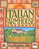 Italian Farmhouse Cookbook (0761105271) by Loomis, Susan Herrmann