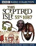 This Sceptred Isle: Julius Caesar to William the Conqueror 55BC-1087 v 1 (BBC Radio Collection) (Vol 1)