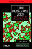 img - for Future Organizational Design: The Scope for the It-Based Enterprise book / textbook / text book