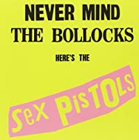 Never Mind the Bollocks (2012 Remaster)