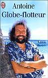 Globe-flotteur : Ou les sept péchés capitaux du navigateur solitaire par Antoine