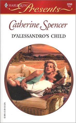 D'Alessandro's Child (Presents, 2250), CATHERINE SPENCER