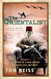 Tom Reiss The Orientalist: In Search of a Man caught between East and West
