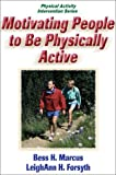 Motivating people to be physically active /
