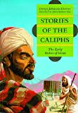 Stories of the Caliphs: The Early Rulers of Islam