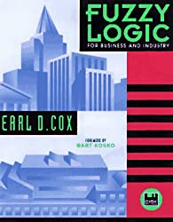 Fuzzy Logic for Business and Industry with Disk (Dos Windows)