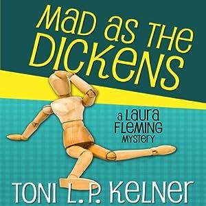 Mad as the Dickens: Laura Fleming, Book 7 | [Toni L.P. Kelner]