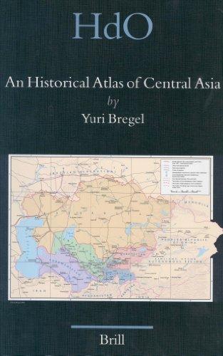 An Historical Atlas of Central Asia (Handbook of Oriental Studies/Handbuch Der Orientalistik - Part 8: Uralic & Central Asian Studies, 9)