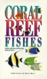 Ewald Lieske Coral Reef Fishes: Caribbean, Indian Ocean and Pacific Ocean, Including the Red Sea