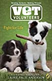 Fight for Life #1 (Vet Volunteers) (014240862X) by Anderson, Laurie Halse