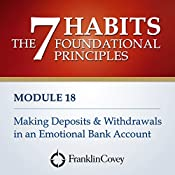 Module 18 - Making Deposits and Withdrawals in an Emotional Bank Account |  FranklinCovey
