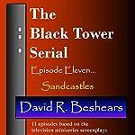 Sandcastles: The Black Tower Serial, Book 11 | David R. Beshears