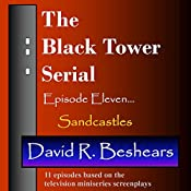 Sandcastles: The Black Tower Serial, Book 11 | David R. Beshears
