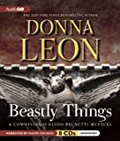 Beastly Things   (Commissario Guido Brunetti Mysteries) (Commissario Guido Brunetti Mystery)