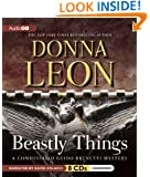 Beastly Things   (Commissario Guido Brunetti Mysteries) (Commissario Guido Brunetti Mystery)