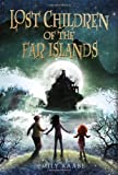 img - for Lost Children of the Far Islands book / textbook / text book