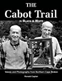 img - for The Cabot Trail in Black & White: Voices and 150 Photographs from Northern Cape Breton book / textbook / text book