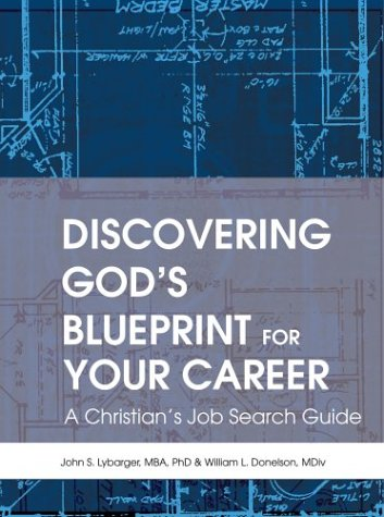Discovering God's Blueprint for Your Career: A Christian's Job Search Guide