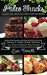 Paleo Snacks: 101 Quick, Easy, Delici...