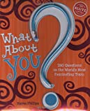 What About You?: 280 Questions on the World