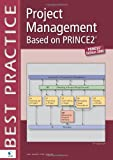 img - for Project Management Based on PRINCE2 (Best Practice) by Gabor Vis van Heemst (2006-07-31) book / textbook / text book