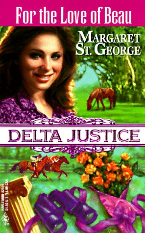 Image for For The Love Of Beau (Delta Justice) (Delta Justice , No 9)