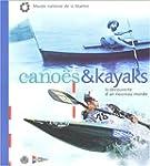 Cano�s et kayaks : La d�couverte d'un...