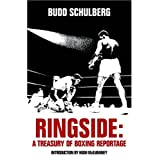 Ringside: A Treasury of Boxing Reportageby Budd Schulberg