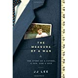 The Measure of a Man: The Story of a Father, a Son, and a Suitby JJ Lee