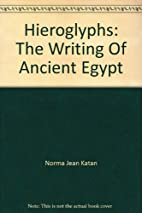 Hieroglyphs: The Writing Of Ancient Egypt by…