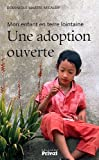 Une adoption ouverte : Mon enfant en terre lointaine