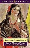 Four Major Plays (Oxford World's Classics) (0192823701) by García Lorca, Federico