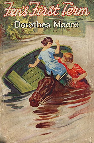 Dorothea Moore - Fen's First Term