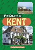 Pub Strolls in Kent