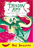 Dragon Boy (Banana Storybooks: Red) (0778710874) by Goodhart, Pippa