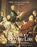 img - for A History of Private Life, Volume III, Passions of the Renaissance book / textbook / text book