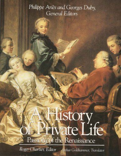 A History of Private Life, Volume III, Passions of the Renaissance
