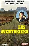 echange, troc Pierre Bellemare, Jacques Antoine - Les aventuriers
