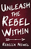 Unleash the Rebel Within